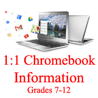 Click Here for 1 to 1 Chromebook Information for Grades 7 to 12